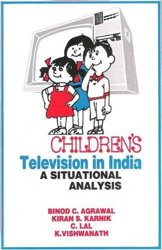 Children?s Television in India: A Situational Analysis: Binod C. Agrawal,