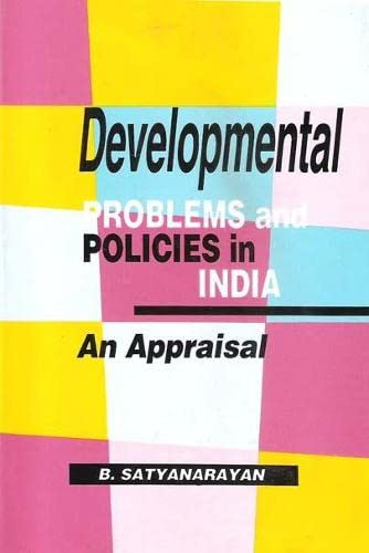 Developmental Problems and Policies in India: Satyanarayan B.