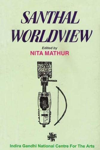Santhal Worldview: Nita Mathur (Ed.)