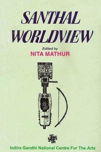 Santhal Worldview: Nita Mathur