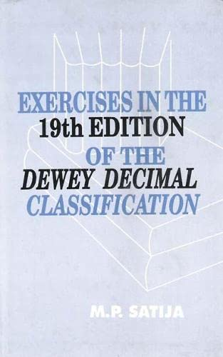 Exercises in the 19th Edition of the Dewy Decimal Classification: M.P. Satija