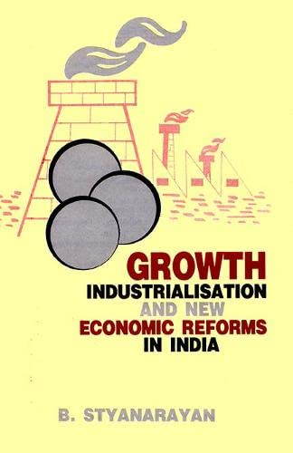 Growth, Industrialisation and New Economic Reforms in: B. Satyanarayan