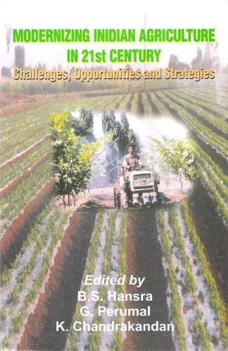 Modernizing Indian Agriculture in 21 Century : B S Hansra