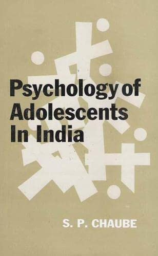 Psychology of Adolescents in India: S.P. Chaube