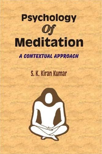 Psychology of Meditations: A Contexual Approach: S.K. Kiran Kumar