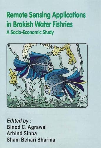 Remote Sensing Applications in Brakish Water Fisheries: A Socio-Economic Study: Sham Behari Sharma,...