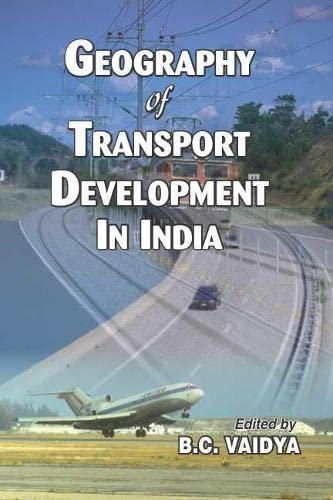 Geography of Transport Development in India: B.C. Vaidya