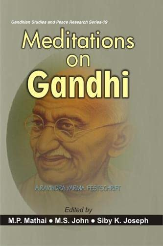 Meditations on Gandhi : A Ravindra Varma: M P Mathai;