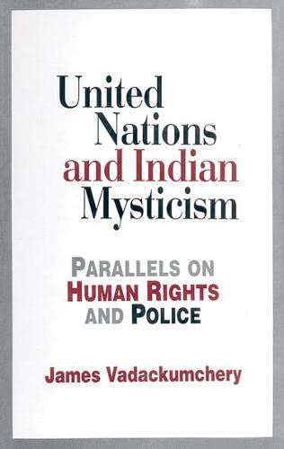 United Nations and Indian Mysticism: Parallels on: James Vadackumchery
