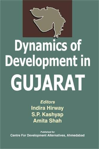 Dynamics of Development in Gujarat: Some Issues: Amita Shah, Indira Hirway & S.P. Kashyap (Eds)