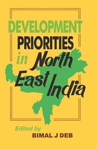 Development Priorities in North East India: Bimal J Deb