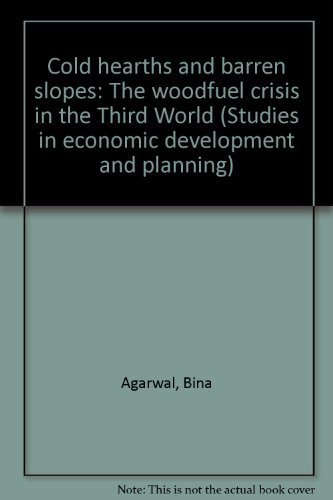 Cold hearths and barren slopes: The woodfuel: Agarwal, Bina