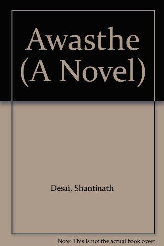 Awasthe (A Novel): Desai, Shantinath