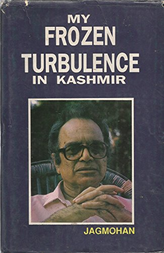 9788170233329: My Frozen Turbulence in Kashmir