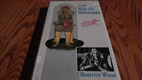 33rd WIFE of a MAHARAJAH; a LOVE AFFAIR in INDIA; Signed *: WOOD, Beatrice