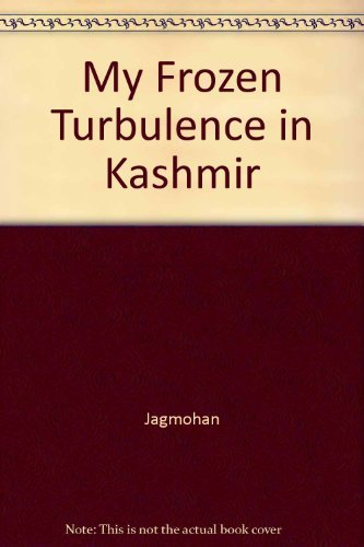 9788170233527: My Frozen Turbulence in Kashmir