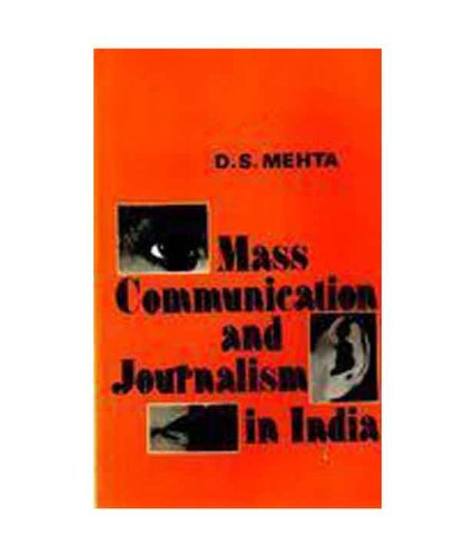 Mass Communication and Journalism in India: Mehta D.S.