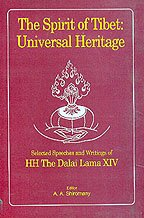 The spirit of Tibet, universal heritage: Selected speeches and writings of HH the Dalai Lama XIV (8170234700) by Bstan-'dzin-rgya-mtsho