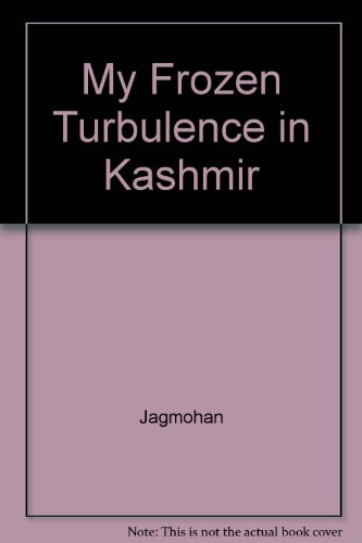 9788170235712: My Frozen Turbulence in Kashmir