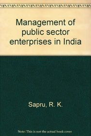 Management of Public Sector Enterprises in India: Sapru, R. K.