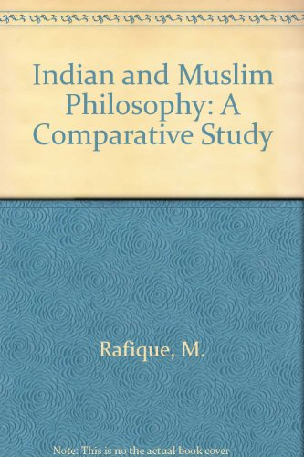 9788170241713: Indian and Muslim Philosophy: A Comparative Study