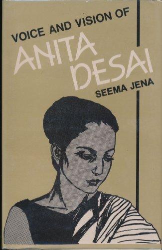 Voice and Vision of Anita Desai: Seema Jena