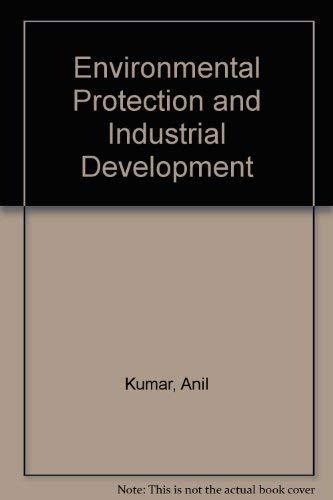 Environmental Protection and Industrial Development: Anil Kumar, Umesh