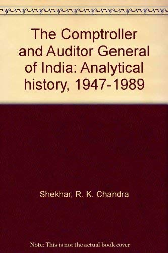 9788170243212: The Comptroller and Auditor General of India: An Analytical History (1947-1989)