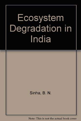 Ecosystem Degradation in India: Sinha, B. N.