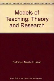 Models of Teaching: Theory and Research: M.H. Siddiqui