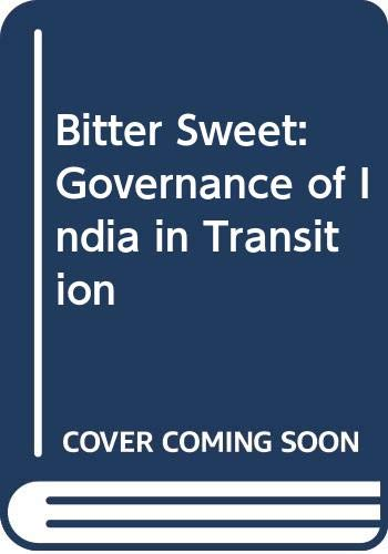 9788170244035: Bitter Sweet: Governance of India in Transition