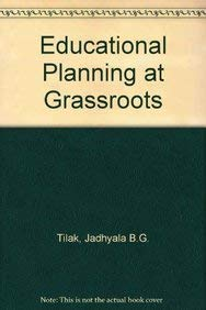 Educational Planning at Grass Roots: G.K. Bhatt,Jandhyala B.G. Tilak