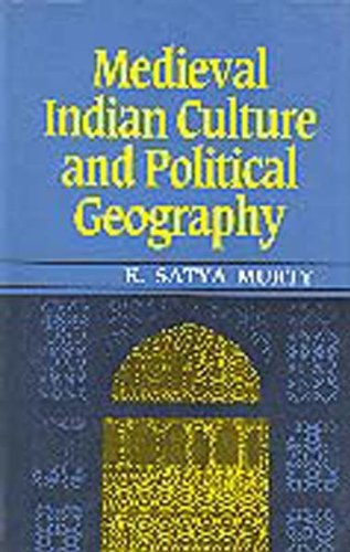 Medieval Indian Culture and Political Geography: K. Satya Murty
