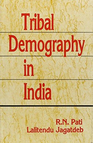 Tribal Demography in India: Lalitendu Jagatdeb,R.N. Pati