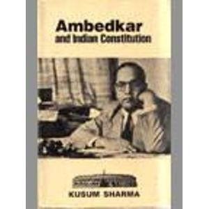 Ambedkar and Indian Constitution: Kusum Sharma