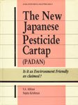 9788170245148: The New Japanese Pesticide Cartap (Padan): Is it as Environment Friendly as Claimed? (Global environmental perceptions)