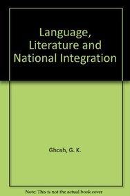 Language, Literature and National Integration: Ghosh G.K.