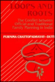 Loops and Roots: The Conflict Between Official and Traditional Family Planning in India: ...