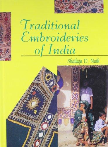 Traditional Embroideries of India: Shailaja D. Naik
