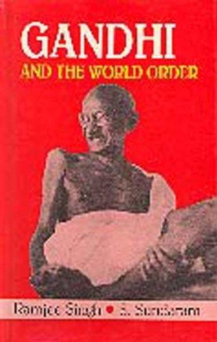 Gandhi and the World Order: Ramjee Singh,S. Sudharsanam