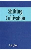 Shifting Cultivation: Jha L.K.