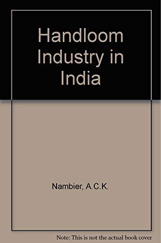 Handloom Industry in India: Nambiar, A. C. K.