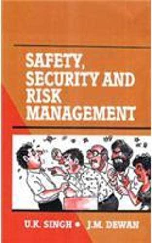 Safety, Security and Risk Management: J.M. Dewan,U.K. Singh