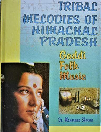 Tribal Melodies of Himachal Pradesh: Sharma Manorma