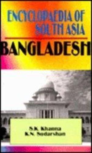 Bangladesh (Encyclopaedia of South Asia): Khanna, S. K