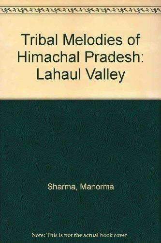 Tribal Melodies of Himachal Pradesh: Lahaul Valley: Manorma Sharma