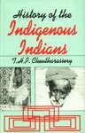History of the Indigenous Indians: T.H.P. Chentharassery