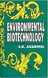 Environmental Biotechnology: Agarwal S.K.