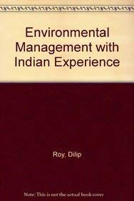 Environment Management with Indian Experience: Dilip Roy (ed)