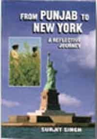From Punjab to New York; A Reflective Journey (817024966X) by Singh, Surjit